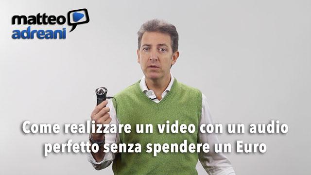 Matteo-Adreani-Come-realizzare-un-video-con-un-audio-perfetto-senza-spendere-un-Euro
